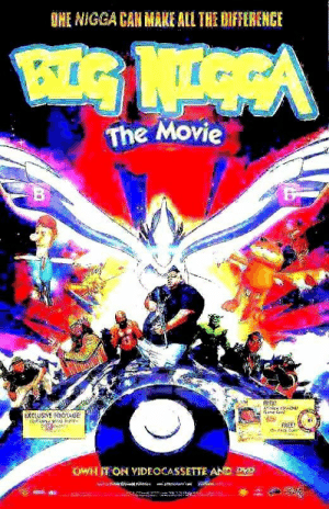Movie, All The, and Can: ONE NIGGA CAN MAKE ALL THE DIFFERENGE  The Movie  OWN IT ON YIDEOCASSETTE AND DP The #1 Movie of the year