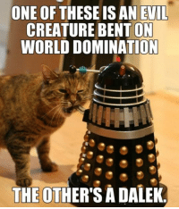 Memes, Evil, and 🤖: ONE OF  IS AN EVIL  THESE CREATURE BENTON  WORLD DOMINATION  THE OTHERSADALEK