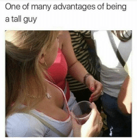 Memes, 🤖, and  Tall: One of many advantages of being  a tall guy True 😂