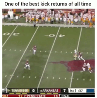 Funny, Best, and Tennessee: One of the best kick returns of all time  171). TENNESSEE 01 8ARKANSAS 7  SKA  1st :37  17 12PENN STATE 14 FINAL 👀👀👀