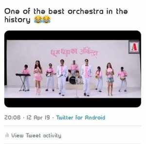 Android, Memes, and Twitter: One of the best orchestra in the  history sa  20:08 12 Apr 19 Twitter for Android  ll View Tweet activity 💯💯