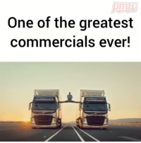 Jean-Claude Van Damme, Memes, and Drive: One of the greatest  commercials ever! In 2013 Jean-Claude Van Damme carried out his famous split between two reversing trucks. Never done before! This live test was set up to demonstrate the precision and directional stability of Volvo Dynamic Steering - a world first technology that makes the new Volvo FM easier to drive. Filmed in Spain on a closed-off landing field at sunrise in one take. @volvotrucks @pmwhiphop