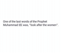 "Family, Ignorant, and Memes: One of the last words of the Prophet  Muhammad was, ""look after the women"". Those who says Islam oppress women are really uneducated ignorant people... . - "" do not treat women with harshness...and live with them honorably"" Qur'an 4:19 . - Aisha, the wife of the Prophet Muhammad (pbuh), was asked, ""What did the Prophet (ﷺ) use to do in his house?"" She replied, ""He used to keep himself busy serving his family (كَانَ يَكُونُ فِي مِهْنَةِ أَهْلِهِ) and when it was the time for prayer he would go for it."" (Bukhari) . - In another report Aisha is reported to have said, ""He did what one of you would do in his house. He mended sandals and patched garments and sewed."" (Adab Al-Mufrad graded sahih by Al-Albani) . - In yet another report it is said that she said, ""He milked his goat."" (Ahmad) . - Hence, he did not find such things too 'womanish' for him to do. It is no wonder that he said, ""The best of you is the one who is best to his wife, and I am the best of you to my wives."" (Tirmidhi; Ibn Majah) ▃▃▃▃▃▃▃▃▃▃▃▃▃▃▃▃▃▃▃▃ @abed.alii 📝"