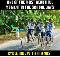 Beautiful, Friends, and Memes: ONE OF THE MOST BEAUTIFUL  MOMENT IN THE SCHOOL DAYS  EING  SINGLE  CYCLE RIDE WITH FRIENDS