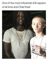 Be Like, Chief Keef, and Memes: One of the most influential drill rappers  of all time and Chief Keef  @Akademiksthetypeofnigga Latinas be like: *speaks in Spanish for a minute then says a couple English words then switches back to Spanish*