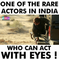Memes, India, and 🤖: ONE OF THE RARE  ACTORS IN INDIA  RVCJ  wwW.RVCJ.COM  WHO CAN ACT  WITH EYES Ajay Devgn! rvcjinsta