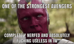 This bothered me the whole time: ONE OF THE STRONGEST AVENGERS  COMPLETELY NERFED AND ABSOLUTELY  FUCKING USELESS IN TW This bothered me the whole time