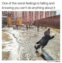 Funny, The Worst, and Help: One of the worst feelings is falling and  knowing you can't do anything about it  @tank.sinatra  MADE WITH MOMUS Too far to help, close enough to take a picture
