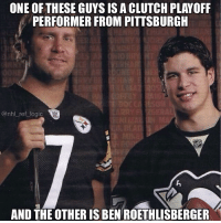 Ben Roethlisberger, Fucking, and Logic: ONE OF THESE GUYS IS A CLUTCH PLAYOFF  PERFORMER FROM PITTSBURGH  @nhl ref logic  AND THE OTHER IS BEN ROETHLISBERGER the steelers lost to the fucking jaguars hahahahaha