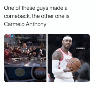 Carmelo Anthony, Dwyane Wade, and Nba: One of these guys made a  comeback, the other one is  Carmelo Anthony  @NBAMEMES  ROC  TNT Dwyane Wade has a new gig with NBA on TNT 👀 https://t.co/NrhNsUqUxk