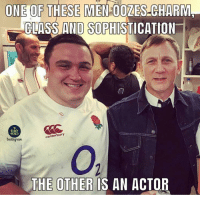 England, Instagram, and Life: ONE OF THESE MEN-00ZE  CLASS AND SOPHISTIC  S-CHARM  ATION  RUGBY  MEMES  canterbury  Instagram  0:  THE OTHER IS AN ACTOR Life as a front-rower 😎 rugby england saracens jamesbond