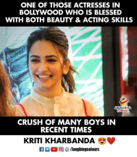 Blessed, Crush, and Bollywood: ONE OF THOSE ACTRESSES IN  BOLLYWOOD WHO IS BLESSED  WITH BOTH BEAUTY & ACTING SKILLS  CRUSH OF MANY BOYS IN  RECENT TIMES  KRITI KHARBANDA #KritiKharbanda