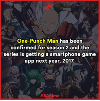 No official date for release has been given yet.   Follow 8Anime https://www.instagram.com/8anime/: One-Punch Man has been  confirmed for season 2 and the  series is getting a smartphone game  app next year, 2017.  HEBA nime No official date for release has been given yet.   Follow 8Anime https://www.instagram.com/8anime/