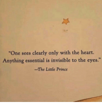 "Prince, Heart, and The Little Prince: ""One sees clearly only with the heart.  Anything essential is invisible to the eyes.""  -The Little Prince"