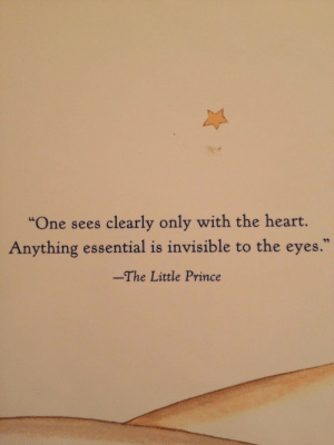 """Prince, Heart, and The Little Prince: """"One sees clearly only with the heart.  Anything essential is invisible to the eyes.  -The Little Prince"""