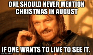 Christmas In August Meme.25 Best Christmas In August Memes Donald Trump Memes