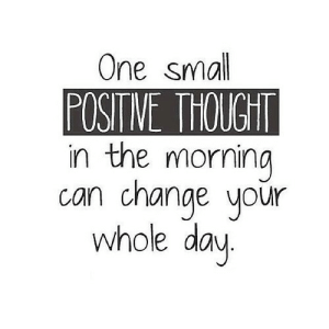 http://iglovequotes.net/: One sma  POSIT NE THOUGHT  in the morning  canchange your  whole day http://iglovequotes.net/