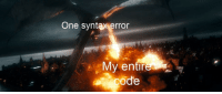 Everytime: One syntax error  My entir  code Everytime
