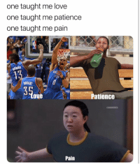 Basketball, Fresh, and Love: one taught me love  one taught me patience  one taught me pain  ARDEN  OK  Ch  URANT  ove  atience  ONBAMEMES  Pain That B fresh was painful 😂