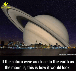 space-pics:  Such a interesting fact. It would look beautiful like this. Right?: ONE VISION  www.FOTOPIAIMAGES.COM  If the saturn were as close to the earth as  the moon is, this is how it would look. space-pics:  Such a interesting fact. It would look beautiful like this. Right?
