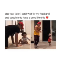 Life, Memes, and Goal: one year later. i can't wait for my husband  and daughter to have a bond like this This is such a life goal 🙏🏼❤️ parenting cutevideos