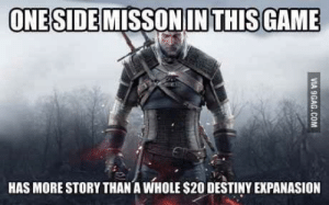 Destiny, Game, and Bungie: ONESIDEMISSON IN THIS GAME  HAS MORE STORY THAN A WHOLE $20 DESTINY EXPANASION See Bungie. This Is A Full Game