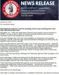 "BREAKING: GOA Applauds Supreme Court for Granting Cert in Case Involving New York City's Draconian Gun Laws ""GOA's hard-hitting brief before the Supreme Court cuts to the heart of this problem by arguing that judges have to follow the Constitution - and the text of the Second Amendment - rather than imposing their own preconceived views upon the text,"" - GOA's Erich Pratt SCOTUS 2A nyc secondamendment goasupporters gunowners gunownersofamerica: ONEWS RELEASE  MEDIA CONTACT: Jordan Stein  Director of Communications  jordan.stein@gunowners.org  AMER 703-321-8585  January 22, 2019  For immediate release  GOA Applauds Supreme Court for Granting Cert in Case Involving New York  City's Draconian Gun Laws  Springfield, VA  Today the United States Supreme Court qranted a Writ of Certiorari in  P v. NY City, a case in which Gun Owners of America (GOA) and Gun Owners  Foundation (GOF) have submitted an amicus brief.  This case challenges New York City's near-prohibition on possessing or transportin  handguns, and this is the first major Second Amendment challenge to be reviewed by the  Supreme Court in almost a decade.  GOA's executive director, Erich Pratt, stated, ""Gun owners across the country especialy  those behind enemy lines living in anti-qun states are rejoicing that the Supreme Court  is taking up a Second Amendment case. For far too long, judges have ignored the Second  Amendment, along with the Heller and McDonald decisions, instead employing a  alancing' test that effectively leaves gun owners in anti-gun states with a second-class  right to keep and bear arms  In fact, GOA's brief specfically challenges the ""balancing"" approach taken by judges in the  lower courts  GOA's brief states, ""Heller and McDonaldleave little doubt that courts are to assess qun  Ewhere judges] usurp the role of the Framers of the Second Amendment.  ""GOA's hard-hitting brief before the Supreme Court cuts to the heart of this problem by  arguing that judges have to follow the Constitution and the text of the Second  Amendment rather than imposing their own preconceived views upon the text,"" Pratt  concluded.  GOA's brief can be viewed here  Erich Pratt, or another GOA spokesman, is available for interviews. Gun Owners of America BREAKING: GOA Applauds Supreme Court for Granting Cert in Case Involving New York City's Draconian Gun Laws ""GOA's hard-hitting brief before the Supreme Court cuts to the heart of this problem by arguing that judges have to follow the Constitution - and the text of the Second Amendment - rather than imposing their own preconceived views upon the text,"" - GOA's Erich Pratt SCOTUS 2A nyc secondamendment goasupporters gunowners gunownersofamerica"