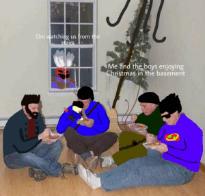 [OC] I Still Can't Tell If The Original Image Is Just A Cursed Image Or A Gay Porno And I Should Be Glad About That: Oni watching  us from the  stairs  Me and the boys enjoying  Christmas in the basement [OC] I Still Can't Tell If The Original Image Is Just A Cursed Image Or A Gay Porno And I Should Be Glad About That