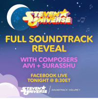 Composers Aivi & Surasshu will reveal ALL THE TRACKS tonight, on a special live musical event on our Facebook! stevenuniverse: ONIVERSE  FULL SOUNDTRACK  REVEAL  WITH COMPOSERS  AIVI SURASSHU  FACEBOOK LIVE  TONIGHT 8:30ET  TEVENX  SOUNDTRACK: VOLUME 1  NIVERSE Composers Aivi & Surasshu will reveal ALL THE TRACKS tonight, on a special live musical event on our Facebook! stevenuniverse