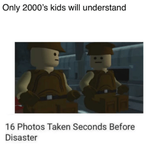 Taken, Kids, and 2000s: Only 2000's kids will understand  16 Photos Taken Seconds Before  Disaster If you get this then you are legendary