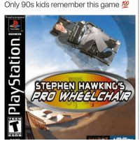 Memes, Stephen, and Stephen Hawking: Only 90s kids remember this game  100  Trash canpaul  STEPHEN HAWKING'S  PRO WHEELCHAIR  TEEN  LESALDU My favorite game