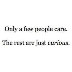 https://iglovequotes.net/: Only a few people care.  The rest are just curious. https://iglovequotes.net/