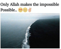 Memes, Impossibility, and 🤖: Only Allah makes the impossible  Possible.. Jumma Mubarak