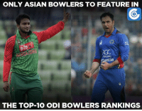 Asian, Memes, and 🤖: ONLY ASIAN BOWLERS TO FEATURE IN  NSTAN  THE TOP 10 ODI BOWLERS RANKINGS Shakib Al Hasan (6) & Mohammad Nabi (10) are the only Asian bowlers in the top-10 ODI rankings.