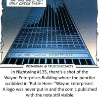 """Batman, Facts, and Instagram: ONLY CATCH THEM  WAYNE ENTERPRISES  INSTAGRAM TRUE  COMIC  FACTS  In Nightwing #135, there's a shot of the  Wayne Enterprises Building where the penciler  scribbled in """"Put in Here """"Wayne Enterprises.  A logo was never put in and the comic published  with the note still visible. Mistakes were made! ⠀_______________________________________________________ superman joker redhood martianmanhunter dc batman aquaman greenlantern ironman like spiderman deadpool deathstroke rebirth dcrebirth like4like facts comics justiceleague bvs suicidesquad benaffleck starwars darthvader marvel flash doomsday fantasticfour nightwing"""