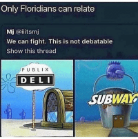Pub subs are sex in my mouth: Only Floridians can relate  Mj @iiitsm  We can fight. This is not debatable  Show this thread  PUBLIX  DE L  SUBWAY Pub subs are sex in my mouth