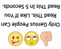 Genius: Only Genius People Can  Read This. Like If You  Read This In 5 Seconds,