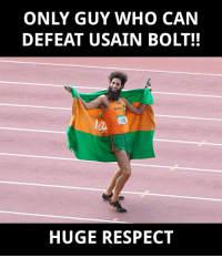 Do you Aladeen with this post?: ONLY GUY WHO CAN  DEFEAT USAIN BOLT!!  HUGE RESPECT Do you Aladeen with this post?
