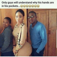 Funny, Why, and Will: Only guys will understand why his hands are  in his pockets 😂😂😂😂
