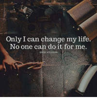 Only I can change my life  No one can do it for me Yes.. only you can.. 🖒 Tag yourself below 👇 Via @rhymeoflife Credits @amazingleader_ - millionaire_determination