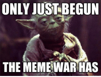 Meme War Lets Go!! #Ozmin: ONLY JUST BEGUN  THE RHAS  MEMEWAR Meme War Lets Go!! #Ozmin