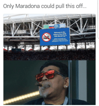 "Bruh, Fifa, and Soccer: Only Maradona could pull this off  Welcome to the  tobacco free 2018  FIFA World CupTM  Добро пожаловать на  Чемпионат мира FIFA 2018"".  свободный от табачного дыма Bruh. 🤣🤣🤣"