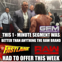 Looks like we're getting Styles vs Shane at 'Mania. ajstyles wrestling prowrestling professionalwrestling meme wrestlingmemes wwememes wwe nxt raw mondaynightraw sdlive smackdownlive tna impactwrestling totalnonstopaction impactonpop boundforglory bfg xdivision njpw newjapanprowrestling roh ringofhonor luchaunderground pwg: ONLY ON  INSTAGRAM  GRAVITY FORG OT. ME  THIS 1-MINUTE SEGMENTWAS  BETTER THAN ANYTHING THE RAW BRAND  HAD TO OFFER THIS WEEK Looks like we're getting Styles vs Shane at 'Mania. ajstyles wrestling prowrestling professionalwrestling meme wrestlingmemes wwememes wwe nxt raw mondaynightraw sdlive smackdownlive tna impactwrestling totalnonstopaction impactonpop boundforglory bfg xdivision njpw newjapanprowrestling roh ringofhonor luchaunderground pwg