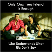 Double Tap if you've such friends ❤️ TAG them 😘💞 #BestFriendsForLife . ➡️ @ommy_007: Only One True Friend  Is Enough  Dekh Bhai  Understands what  Who We Don't Say Double Tap if you've such friends ❤️ TAG them 😘💞 #BestFriendsForLife . ➡️ @ommy_007