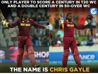 Can any other currently active cricketer break this record?: ONLY PLAYER TO SCORE A CENTURY IN T2O WC  AND A DOUBLE CENTURY IN 50-OVER WC  WEST INDIES  THE NAME IS CHRIS GAYLE Can any other currently active cricketer break this record?