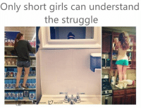 Understandment: Only short girls can understand  the struggle  dsamyirssak