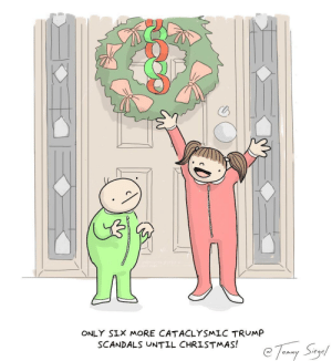 Christmas countdown [OC]: ONLY SIX MORE CATACLYSMLC TRUMP  SCANDALS UNTIL CHRISTMAS! Christmas countdown [OC]