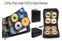 Trueee: Only the real OG's had these Trueee