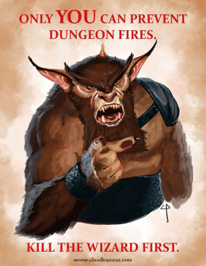 Only YOU can prevent dungeon fires: Only YOU can prevent dungeon fires