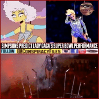 """Donald Trump, Facebook, and Future: ONSPIRACY  SIMPSONSPREDICTLADYGAGASSUPER BOWL PERFORMANCE  FOLLOW aCONSPIRACYFILES  fTEH Double tap and tag a friend! ViewPreviousPost CHECK US OUT ON FACEBOOK! (Link in bio) SUBSCRIBE ON YOUTUBE! @conspiracyfiles YouTube Throughout The Simpsons long history on air - over 600 episodes have been broadcast so far - the show has eerily predicted the future numerous times. Famously, the sitcom featured Donald Trump as president of the United States long before Donald Trump actually became President of the United States. Now, the creators behind The Simpsons foretold Lady Gaga flying through the air on a harness in an intriguing outfit, something the singer did during her Super Bowl halftime show. Gaga was in the 2012 episode """"Lisa Goes Gaga,"""" which featured numerous callbacks to Gaga's already sprawling career. While playing a concert in Springfield, Gaga takes flight from her stage, soaring above the crowd via a harness. @ladygaga (Comment your thoughts below) ConspiracyFiles ConspiracyFiles2 CorporationSlayer NewWorldOrder SimpsonsPrediction SimpsonsPredictLadyGagasSuperBowlPerformance IlluminatiRitual SubliminalMessages SubliminalMessage PredictiveProgramming SuperBowlHalfTimeShow LadyGaga TruthInPlainSight Rothschild SatanicIndustry WakeUpSheeple WakeUp Sheeple Illuminati Rothschild ConspiracyFact Conspiracy ConspiracyTheory ConspiracyTheories ConspiracyFiles Follow back up page! @conspiracyfiles2 Follow @uniformedthugs Follow @zerochiills Follow @celebrityfactual"""